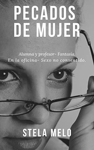 PECADOS DE MUJER: Alumna y profesor/En la oficina por Stela Melo