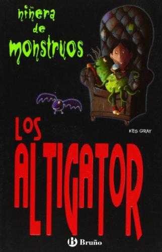 Niñera De Monstruos VI. Los Altigators (Título Provisonal) (Castellano - Bruño - Niñera De Monstruos) por Kes Gray