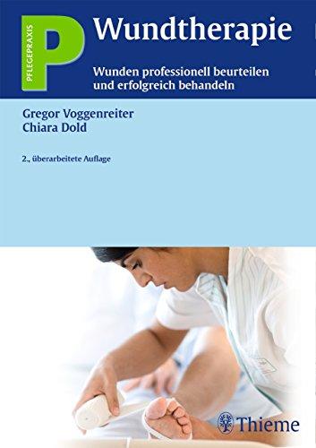 Wundtherapie: Wunden professionell beurteilen und erfolgreich behandeln (Pflegepraxis)