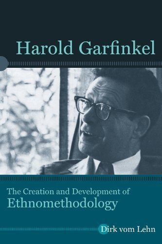Harold Garfinkel: The Creation and Development of Ethnomethodology Tra edition by vom Lehn, Dirk (2014) Paperback