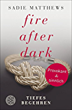 Fire after Dark - Tiefes Begehren: Band 2 (Fire after Dark Trilogie)