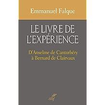 Le livre de l'expérience : D'Anselme de Cantorbéry à Bernard de Clairvaux