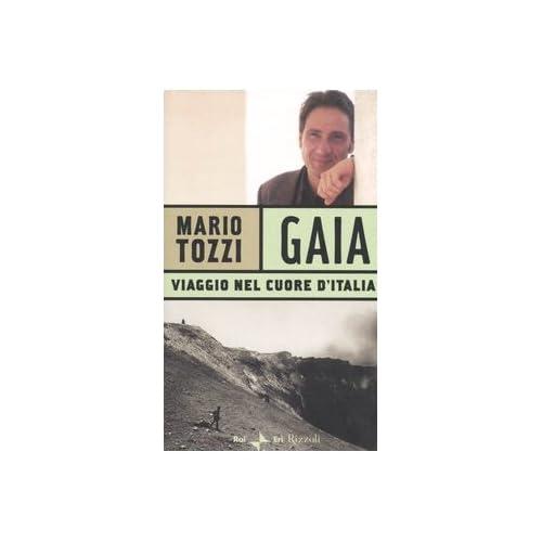 Gaia. Viaggio Nel Cuore D'italia