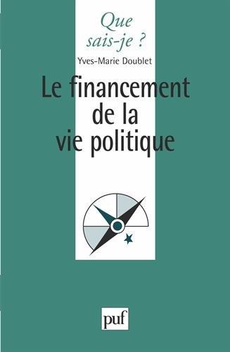 Le financement de la vie politique par Yves-Marie Doublet, Que sais-je?