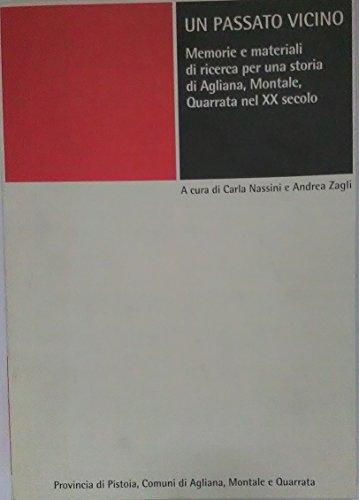Un passato vicino : memorie e materiali di ricerca per una storia di Agliana, Montale, Quarrata nel XX secolo