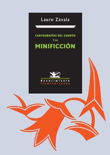 Cartografías del cuento y la minificción por Lauro Zavala