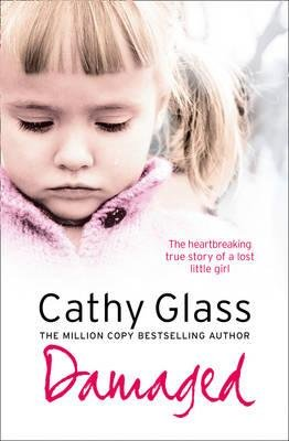 [( Damaged: The Heartbreaking True Story of a Forgotten Child By Glass, Cathy ( Author ) Paperback Aug - 2007)] Paperback