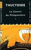 La Guerre du Péloponnèse. Tome I : Livres I et II