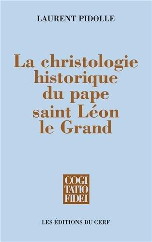 La christologie historique du pape saint Léon le Grand