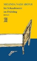 Im Schaufenster im Frühling: Roman (German Edition)
