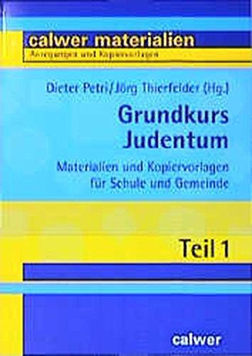 Grundkurs Judentum. Materialien und Kopiervorlagen für Schule und Gemeinde. Sek.I/II u. Erwachsenenbildung.