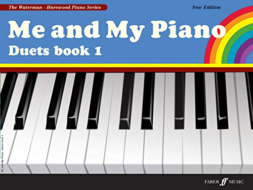 Me and My Piano Duets book 1 (Faber Edition: the Waterman / Harewood Piano Series, Band 1) (Duets Piano Und Faber Faber)