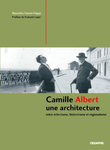 Camille Albert, un architecte éclectique par Manolita Freret-filippi