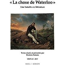 La Chose De Waterloo: Une Bataille En Littérature