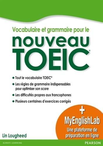Vocabulaire et grammaire pour le nouveau TOEIC + MyEnglishLab