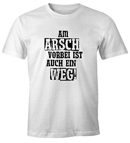 MoonWorks Herren T-Shirt Am Arsch Vorbei ist Auch Ein Weg Spruch Fun-Shirt Weiß XS (Weißes Arsch T-shirt)