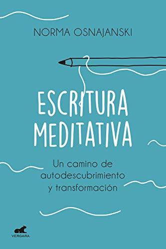 Escritura meditativa: Un camino de autodescubrimiento y ...