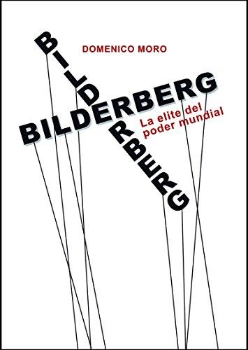 Bilderberg. La elite del poder mundial. de Domenico Moro (25 may 2015) Tapa blanda