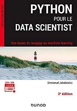 Python pour le data scientist - 2e éd. : Des bases du langage au machine learning