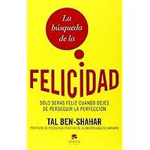 La busqueda de la felicidad (Spanish Edition) by Tal Ben-Shahar (2014-01-01)