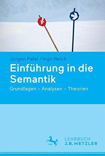 Einführung in die Semantik: Grundlagen - Analysen - Theorien