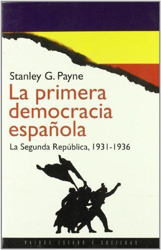 La primera democracia española: La segunda República, 1931-1936 (Estado y Sociedad)