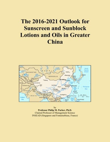 the-2016-2021-outlook-for-sunscreen-and-sunblock-lotions-and-oils-in-greater-china