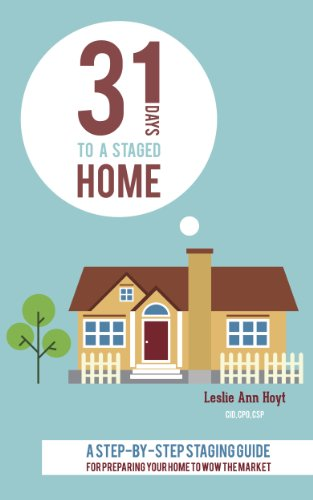 31 Days to a Staged Home: A Step-by-Step Staging Guide for Preparing Your Home to Wow the Market (English Edition)