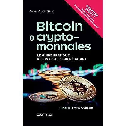 Bitcoin et cryptomonnaies: Le Guide pratique de l'investisseur débutant (HISTOIRE/ACTUAL)