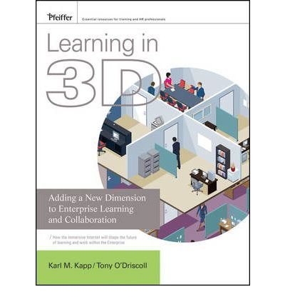 [Learning in 3D: Adding a New Dimension to Enterprise Learning and Collaboration] [by: Karl M. Kapp]