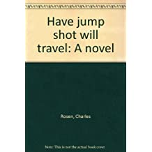 Have jump shot will travel: A novel