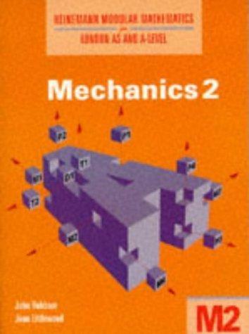 Heinemann Modular Maths For Edexcel AS & A Level Mechanics 2: No. 2 (Heinemann Modular Mathematics for Edexcel AS and A Level)