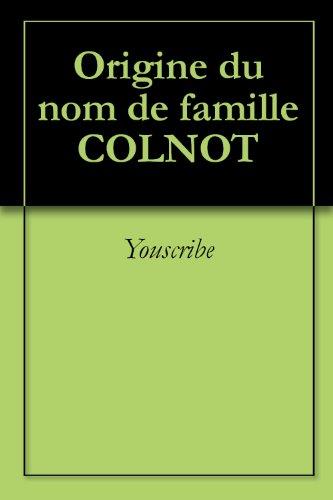 Origine du nom de famille COLNOT (Oeuvres courtes) (French Edition)