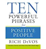 (Ten Powerful Phrases for Positive People) By Rich Devos (Author) Hardcover on (Nov , 2008) - Rich Devos