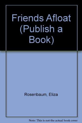 Friends Afloat (Publish a Book) by Eliza Rosenbaum (1992-12-02)