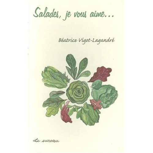 Salades, je vous aime...