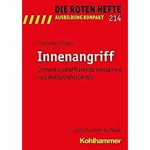 Innenangriff: Sichere und effiziente Vornahme von Hohlstrahlrohren (Die Roten Hefte /Ausbildung kompakt, Band 214)
