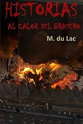 Historias al calor del brasero (Spanish Edition) by M. du Lac (2015-07-31)