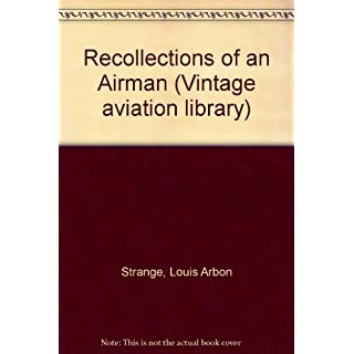 Recollections of an Airman (Vintage Aviation Library)