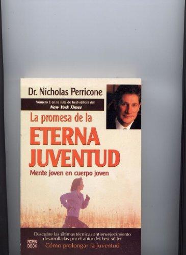La promesa de la eterna juventud/ The Promise of the Eternal Youth