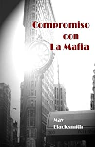 Compromiso con La Mafia par May Blacksmith