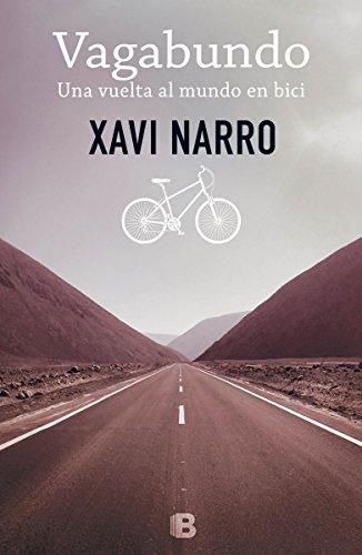 Vagabundo: Una vuelta al mundo en bici: Volume 1 (No ficción) por Xavi Narro