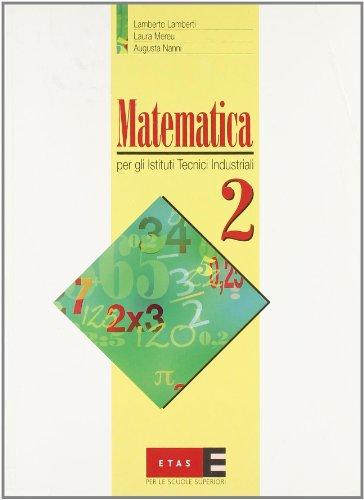 Matematica. Per gli Ist. tecnici industriali: 2