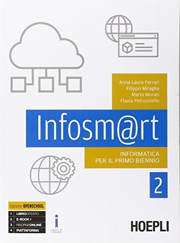 Infosm@rt. Informatica per il primo biennio. Con e-book. Con espansione online. Per le Scuole superiori: 2