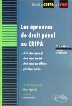 Les épreuves de droit pénal au CRFPA de Marc Segonds,Bernard Beignier (Préface) ( 23 octobre 2008 )