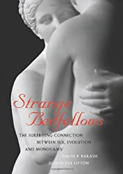 Strange Bedfellows: The Surprising Connection Between Sex, Evolution and Monogamy