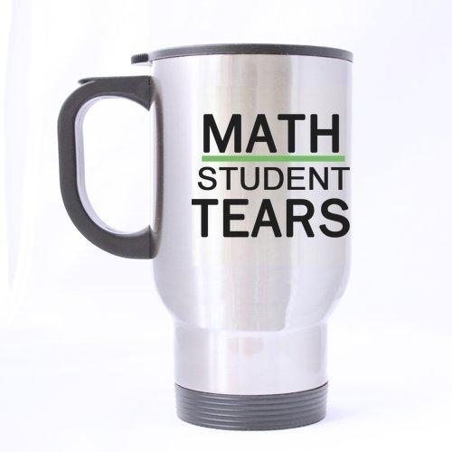 Noël Math étudiants cadeaux Funny Citations Math Student Tears Thé ou Tasse à café 100% en acier inoxydable 396,9 gram Mug de voyage