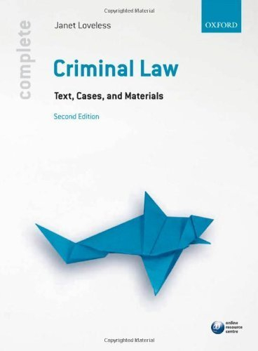 Complete Criminal Law: Text, Cases, and Materials by Loveless, Janet (2010) Paperback