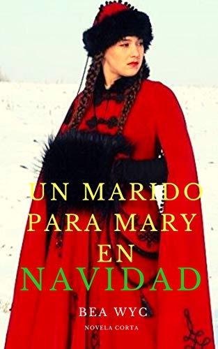 Un marido para Mary en Navidad de Bea Wyc
