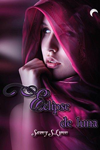 Eclipse de luna: Saga Luna de [Lynn, Samy S.]